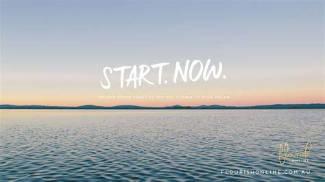start   inspirational desktop wallpaper