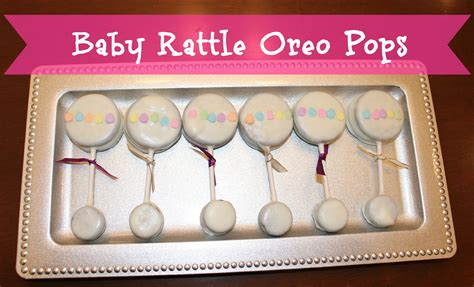 baby shower dessert ideas baby shower dessert ideas baby rattle oreo pops little miss kate