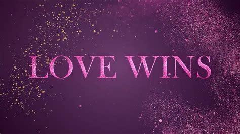 'love Wins' [music Video]