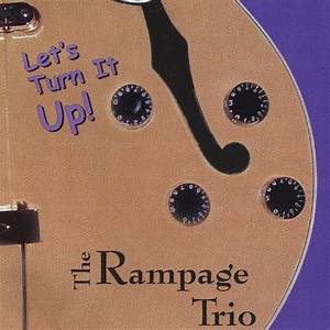 Let's Turn It Up! [Explicit] by The Rampage Trio on Amazon ...