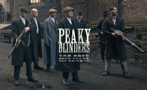 channel  peaky blinders   preposterous