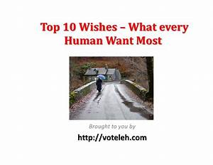 Top 10 Wishes –What every Human Want Most