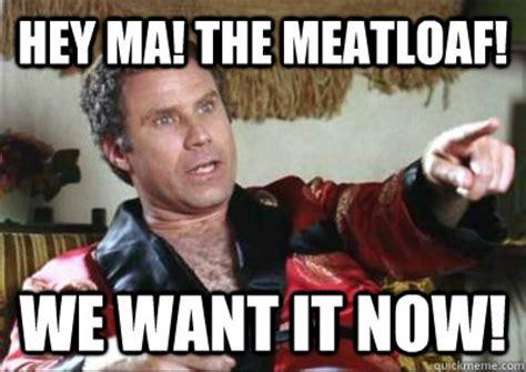 Meatloaf Meme - mom the meatloaf meme 28 images mom big tv will ferrell meatloaf meme generator mom the