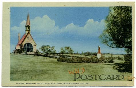 Acadian Memorial Park Grand Pré Nova Scotia Wild Postcards