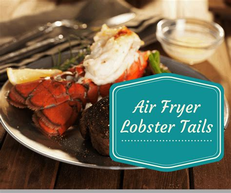 lobster tails air fryer perfect