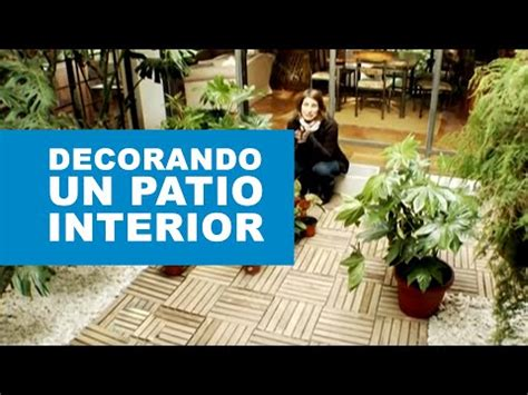 como decorar  patio interior youtube