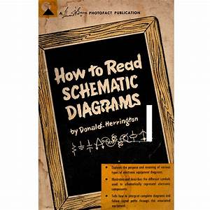 How To Read Schematic Diagrams By Donald E Harrington