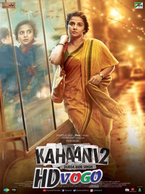 Kahaani 2 2016 In Hd Hindi Full Movie Watch Movies Online
