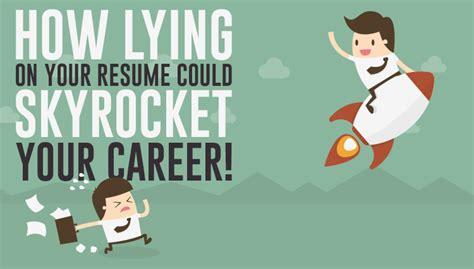how lying on your resume could sky rocket your career