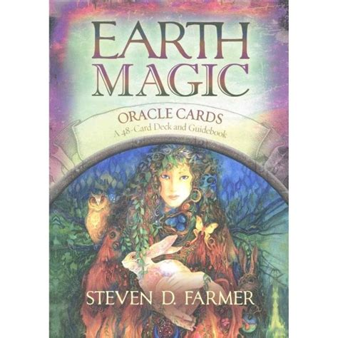 The buddha of enlightened action my soul informs my every step. Earth Magic Oracle Cards by Steven Farmer