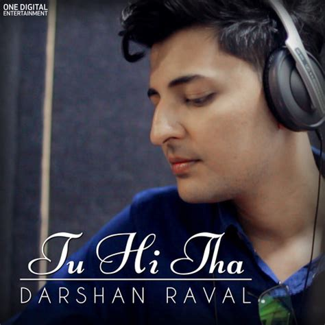 tu  tha darshan raval song  tu  tha darshan raval mp song