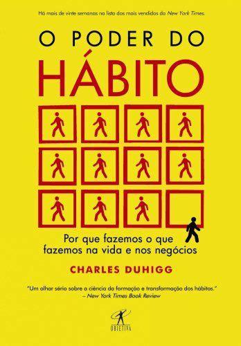 Por que fazemos o que fazemos na vida e. eBook O Poder do Hábito na Amazon.com.br   Livros de ...