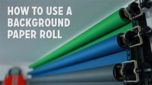 How to Use a Background Paper Roll - YouTube