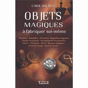 Objet Bambou Faire Soi Meme : objets magiques fabriquer soi m me broch carol holaday achat livre fnac ~ Melissatoandfro.com Idées de Décoration