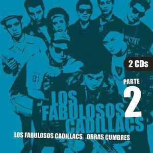 los fabulosos cadillacs obras cumbres by los fabulosos los fabulosos cadillacs obras cumbres parte 2 cd at