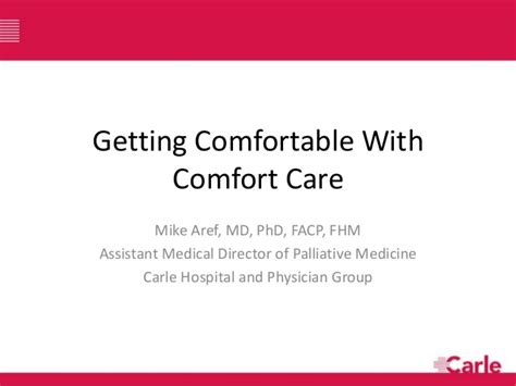 what is comfort care getting comfortable with comfort care