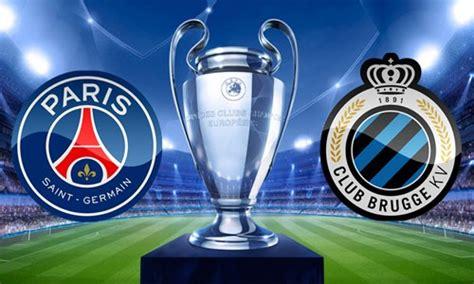 Paris St Germain Vs Club Brugge KV Hrs +3 GMT # ...