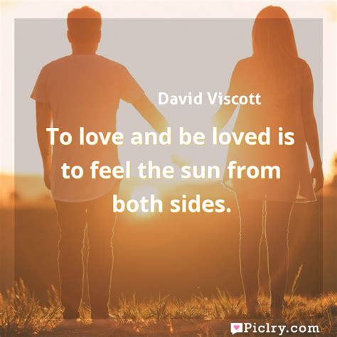 Meaning Of To Love And Be Loved Is To Feel The Sun From