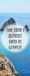 The Time I Almost Died In Greece