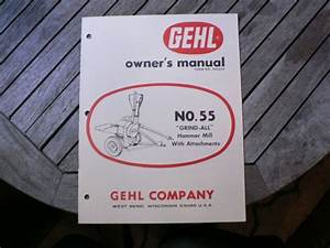 Gehl No 55 Grind All Hammer Mill Owners Operators Manual
