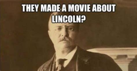 Teddy Roosevelt Memes - overly manly teddy roosevelt meme picture webfail fail pictures and fail videos