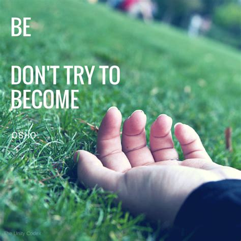 osho quotes spirituality dont try become unity quote