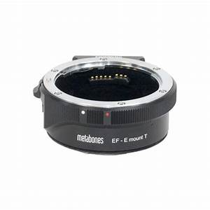 Rent A Canon Ef Lens To Sony E Mount Camera Metabones T