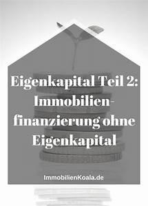 Wohnungskauf Ohne Eigenkapital : eigenkapital 2 immobilienfinanzierung ohne eigenkapital ~ Michelbontemps.com Haus und Dekorationen