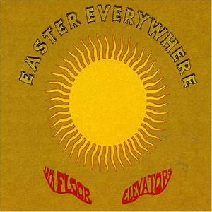 13th floor elevators easter everywhere on gold vinyl the With the 13th floor elevators easter everywhere