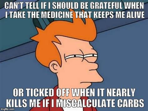 Diabetic Memes - 33 best laughter is the best medicine images on pinterest diabetic living type 1 diabetes and