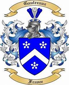 Gautreaux Family Crest From France By The Tree Maker