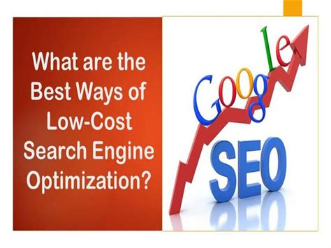 the best search engine optimization what are the best ways of low cost search engine