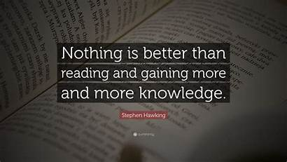 Knowledge Quotes Reading Stephen Gaining Hawking Nothing