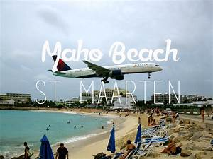 Visiting Maho Beach in St Maarten Flying the Nest