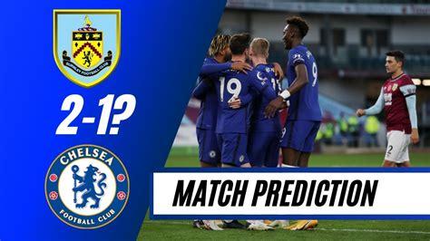 Tuchell Finally get a win?! Chelsea VS Burnley Match ...