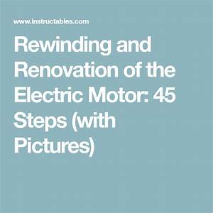 Rewinding And Renovation Of The Electric Motor