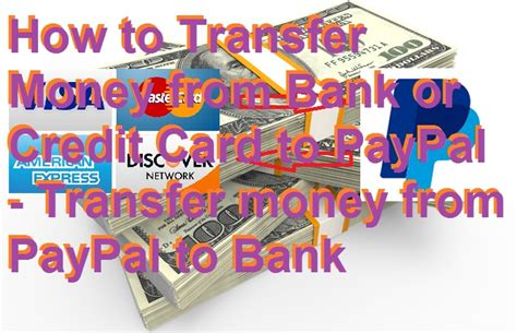Maybe you would like to learn more about one of these? How to Transfer Money from Bank/Credit Card to PayPal ...