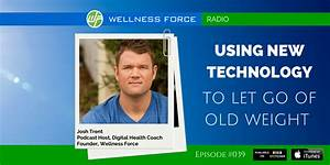 Using New Technology To Let Go of Old Weight
