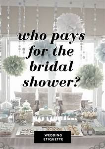 who pays for the bridal shower wedding etiquette With couples wedding shower etiquette