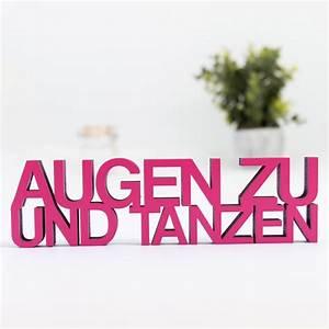 Augen Zu Und Tanzen : dekoschriftzug augen zu und tanzen ~ Watch28wear.com Haus und Dekorationen