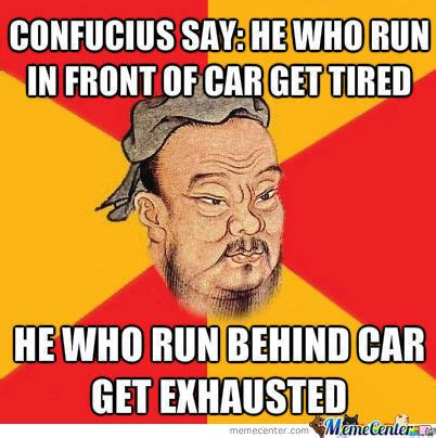 Confucius Say Meme - rmx confucius say by poiuytreb meme center