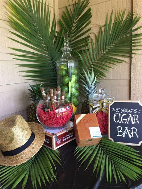 Diy Cigar Bar Havana Nights Cuban Themed Birthday Party