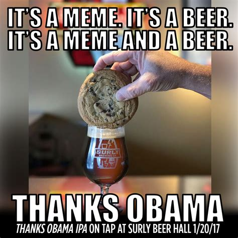 Obama Beer Meme - surly to mark inauguration day with thanks obama winter rye ipa