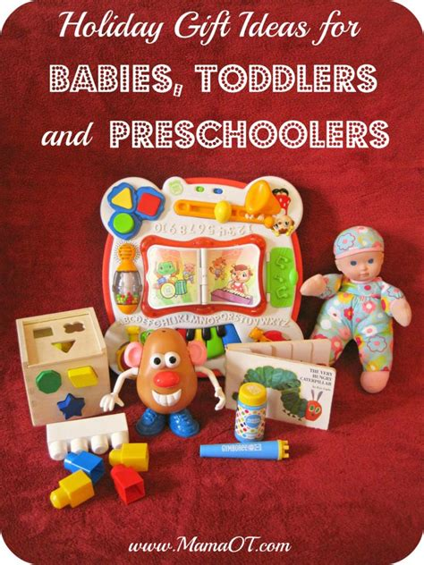 30 holiday gift ideas for babies toddlers and preschoolers