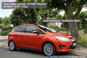 Avis Ford C Max 1 6 Tdci 115 Titanium : essai ford c max 1 6 tdci 115 titanium plus dynamique actu automobile ~ Melissatoandfro.com Idées de Décoration
