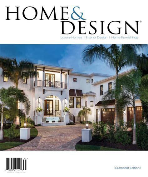 home design magazine 2017 suncoast florida edition by