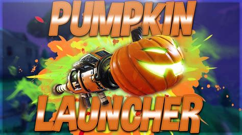 pumpkin launcher   sick fortnite battle royale