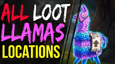 fortnite battle royale  loot llama locations  map