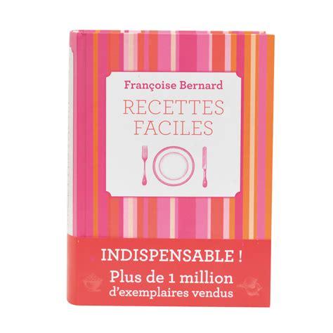 livre cuisine franoise bernard recettes faciles de francoise bernard achat vente de livre de cuisine