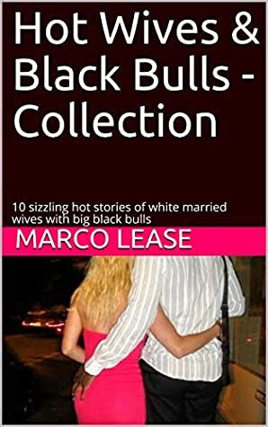hot wives black bulls collection  sizzling hot